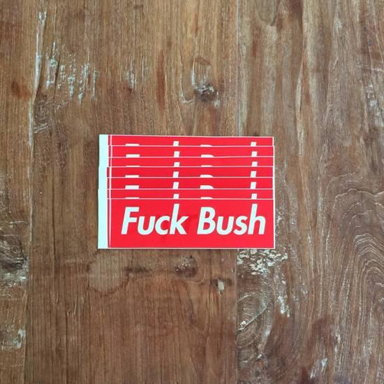 Supreme Supreme Fuck Bush Sticker Size ONE SIZE